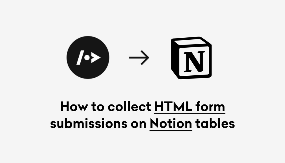 How to collect HTML form submissions on Notion tables.