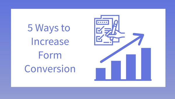 5 Ways to Increase Form Conversion Rate